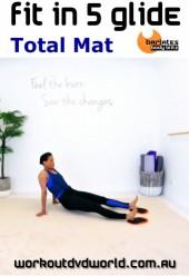 Fit in 5 Glide Total Mat DVD